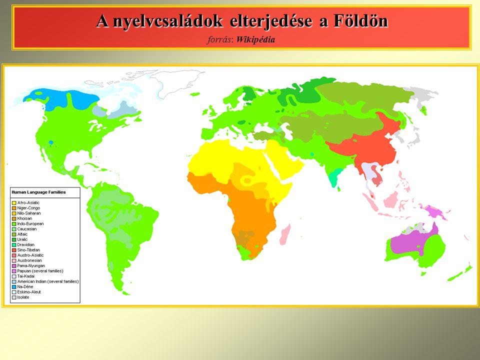A nyelvcsaládok elterjedése a Földön forrás: Wikipédia