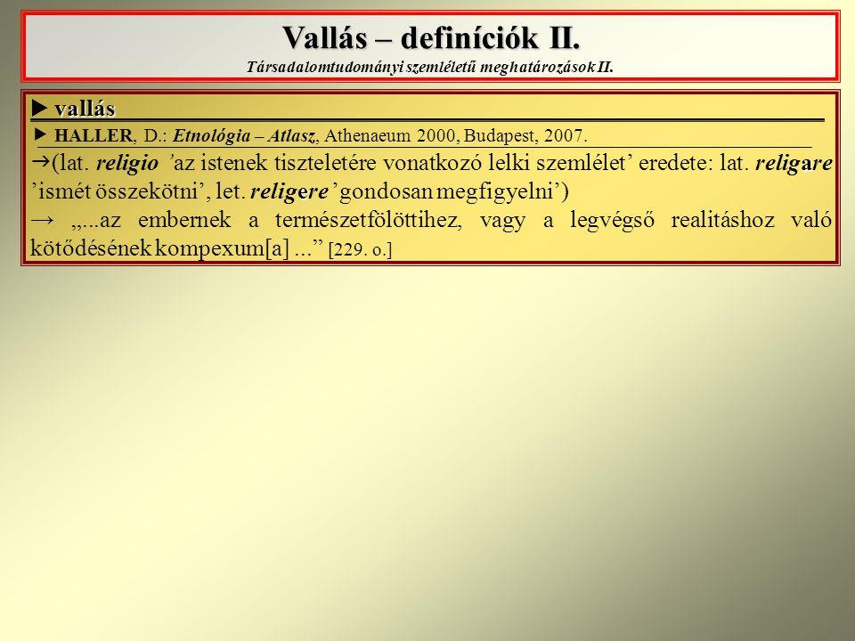 Vallás – definíciók II. Társadalomtudományi szemléletű meghatározások II.