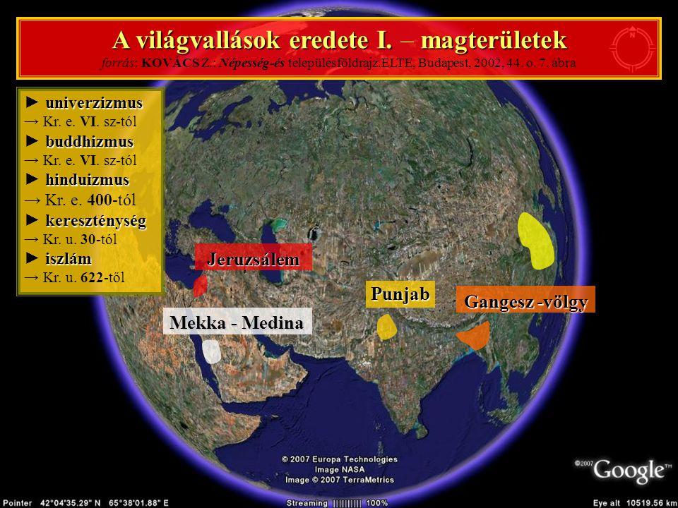 A világvallások eredete I. – magterületek forrás: KOVÁCS Z