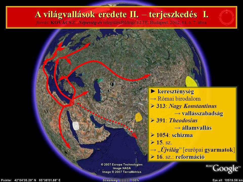 A világvallások eredete II. – terjeszkedés I. forrás: KOVÁCS Z