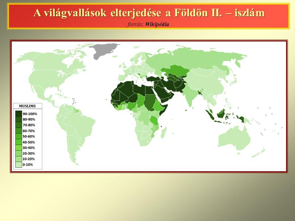 A világvallások elterjedése a Földön II. – iszlám forrás: Wikipédia