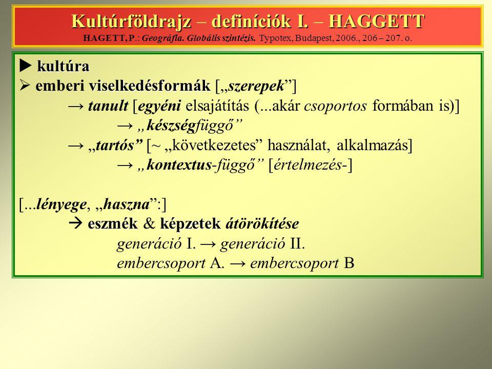 Kultúrföldrajz – definíciók I. – HAGGETT HAGETT, P. : Geográfia