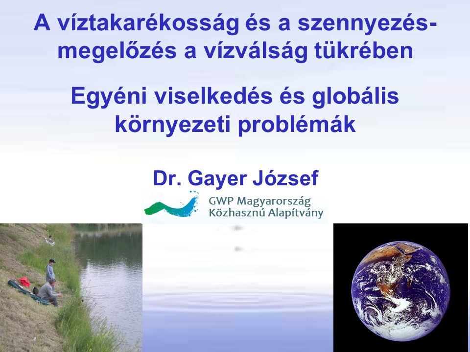 A víztakarékosság és a szennyezés- megelőzés a vízválság tükrében