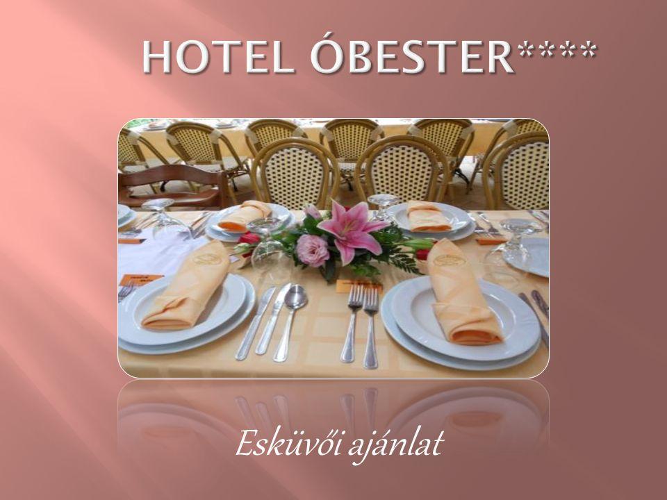 HOTEL ÓBESTER**** Esküvői ajánlat
