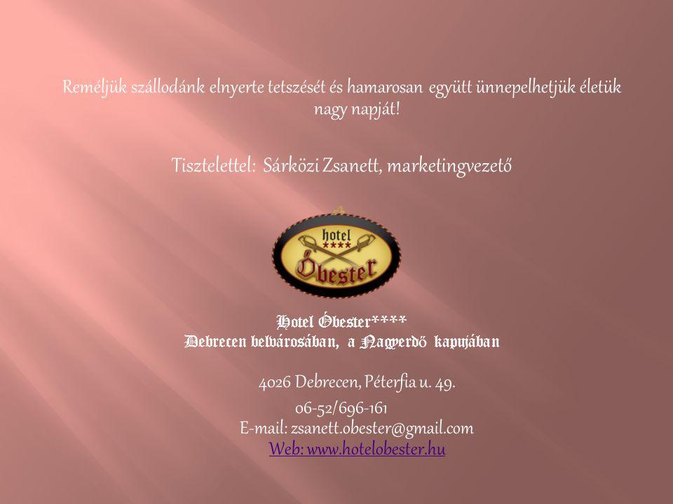 Tisztelettel: Sárközi Zsanett, marketingvezető