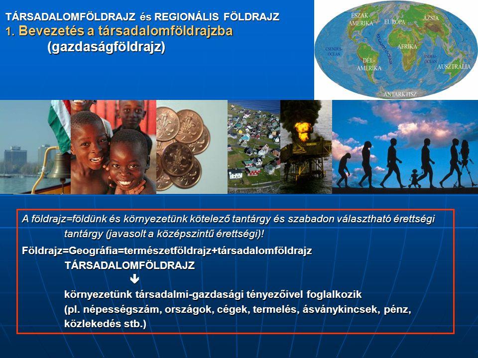 (gazdaságföldrajz) 1. Bevezetés a társadalomföldrajzba