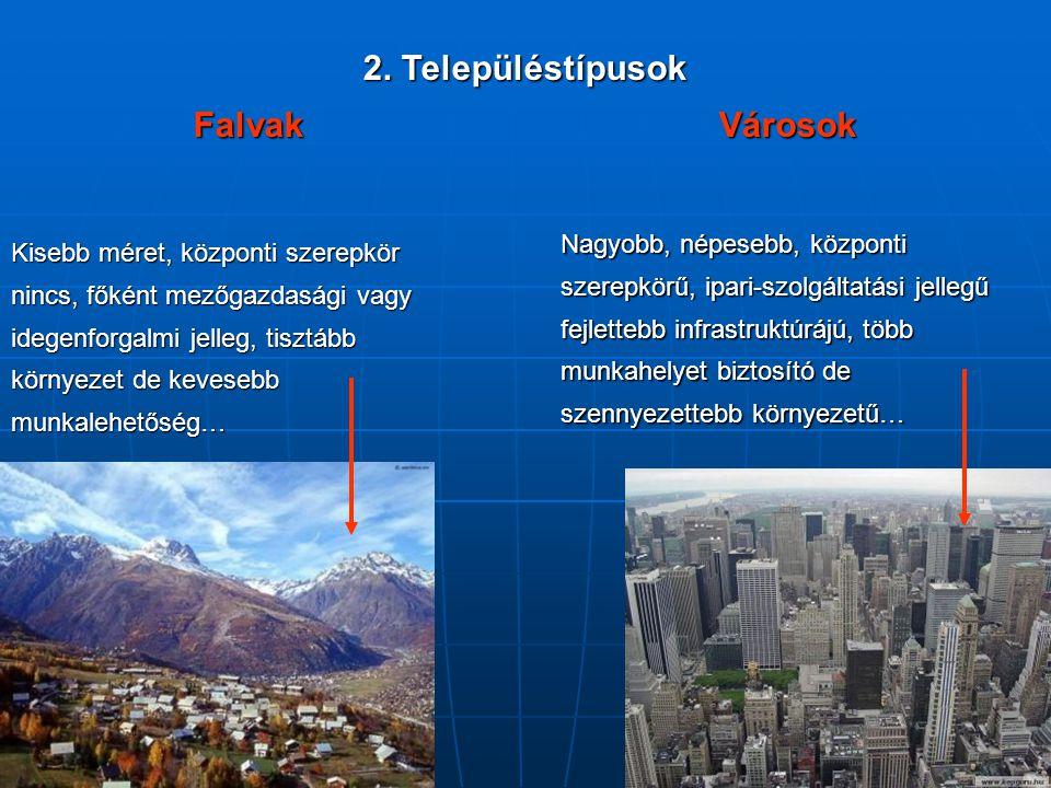 2. Településtípusok Falvak Városok
