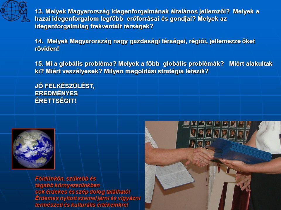 13. Melyek Magyarország idegenforgalmának általános jellemzői