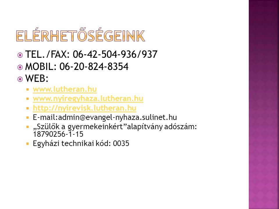 ELÉRHETŐSÉGEINK TEL./FAX: 06-42-504-936/937 MOBIL: 06-20-824-8354 WEB: