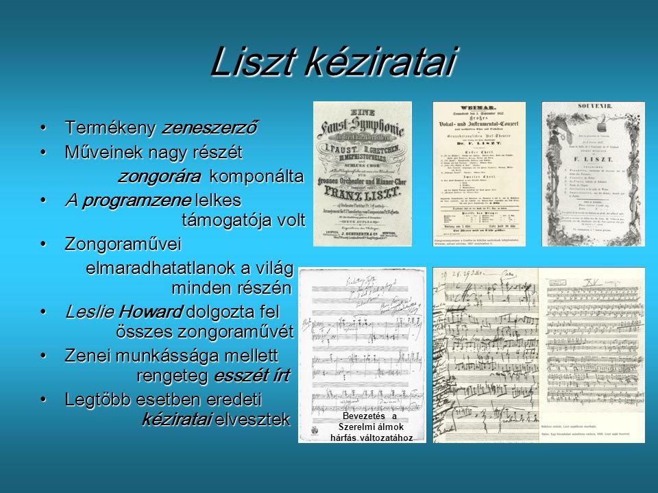 Liszt kéziratai Termékeny zeneszerző Műveinek nagy részét