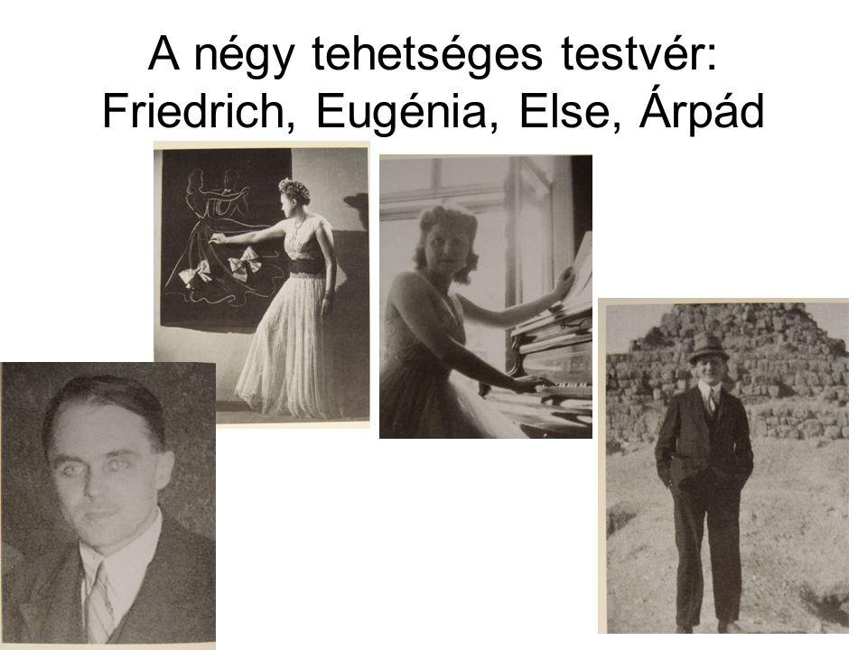 A négy tehetséges testvér: Friedrich, Eugénia, Else, Árpád