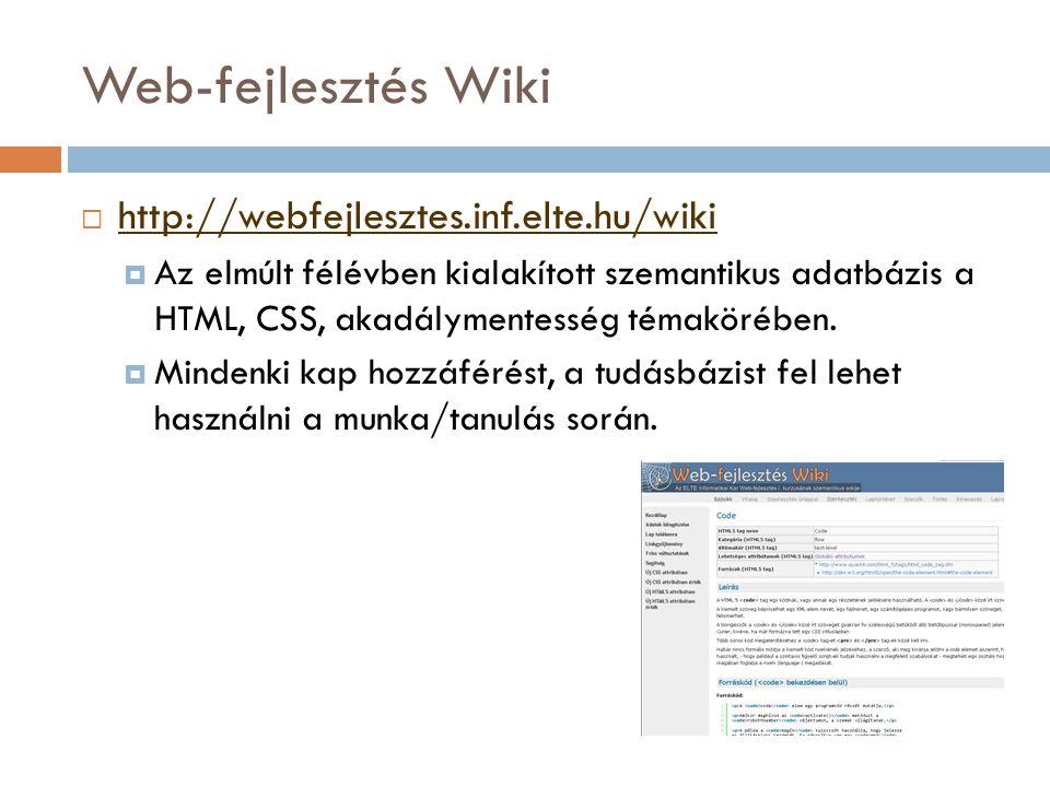 Web-fejlesztés Wiki http://webfejlesztes.inf.elte.hu/wiki