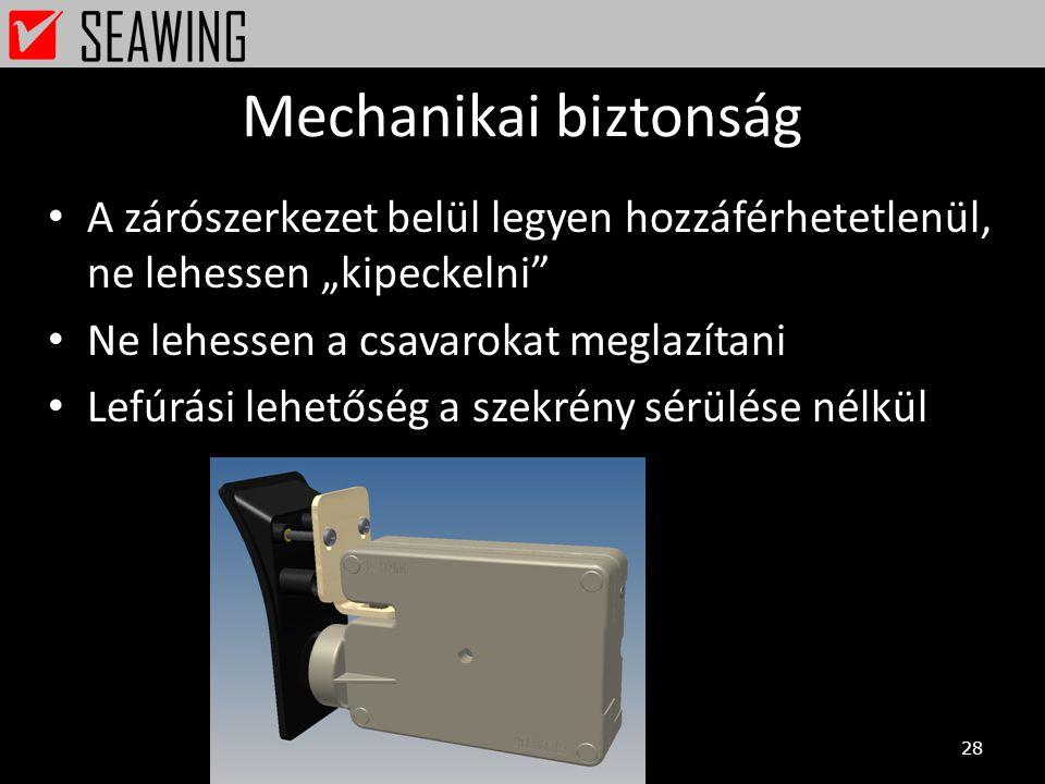 """Mechanikai biztonság A zárószerkezet belül legyen hozzáférhetetlenül, ne lehessen """"kipeckelni Ne lehessen a csavarokat meglazítani."""