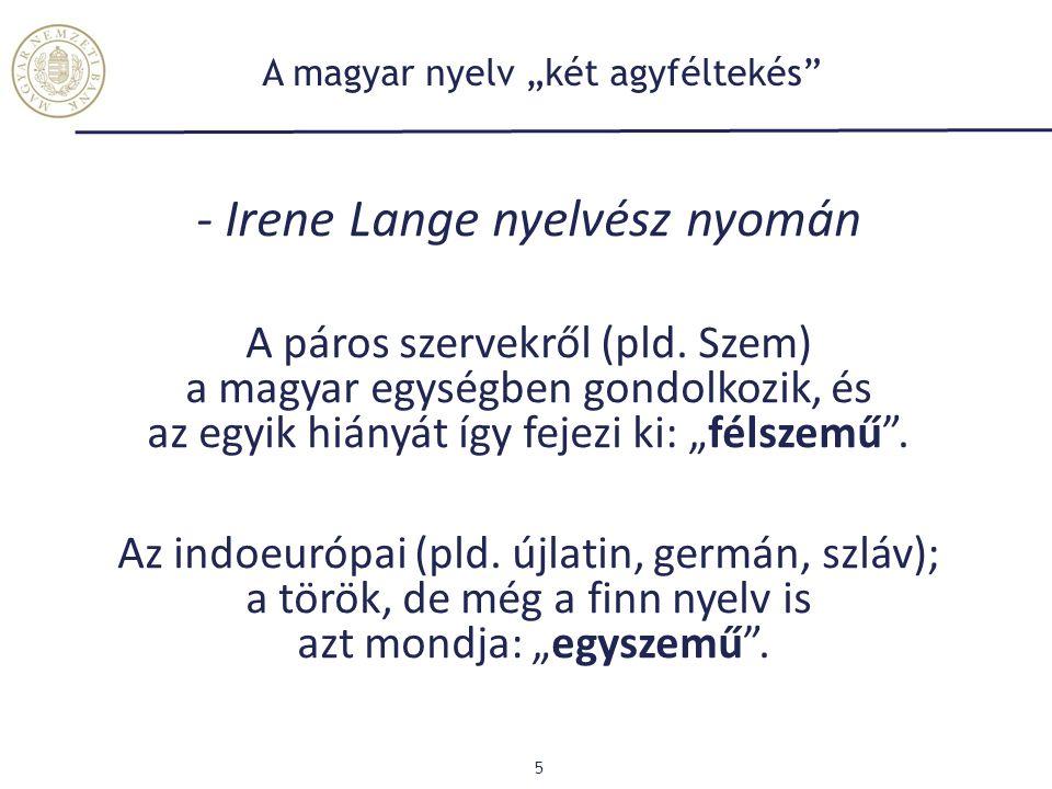 """A magyar nyelv """"két agyféltekés"""