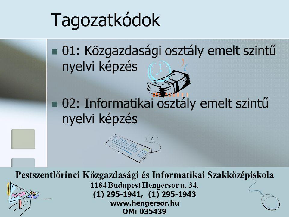 Tagozatkódok 01: Közgazdasági osztály emelt szintű nyelvi képzés