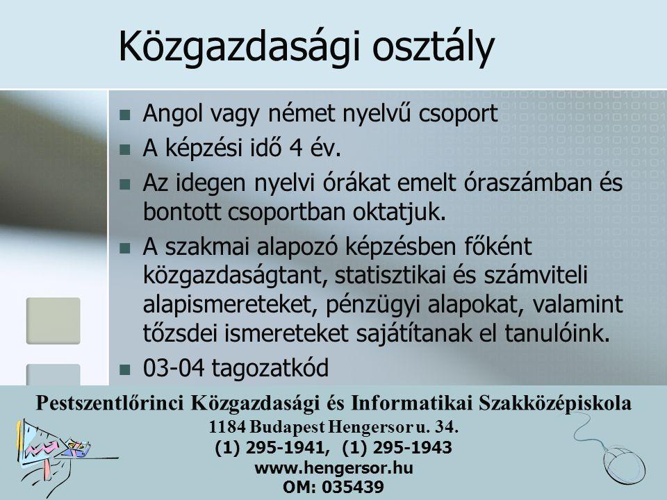Közgazdasági osztály Angol vagy német nyelvű csoport
