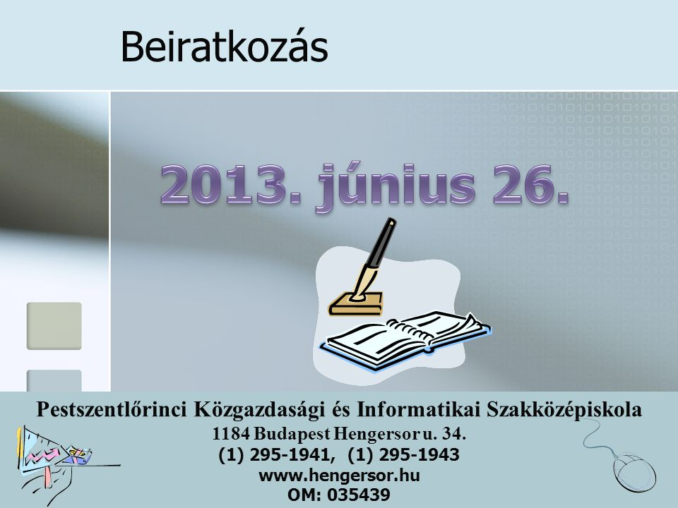 Beiratkozás 2013. június 26.