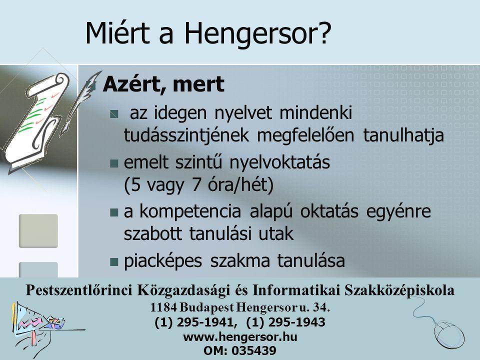 Miért a Hengersor Azért, mert