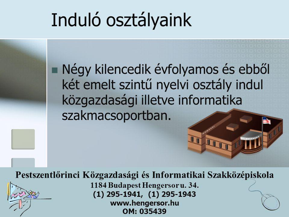 Induló osztályaink Négy kilencedik évfolyamos és ebből két emelt szintű nyelvi osztály indul közgazdasági illetve informatika szakmacsoportban.