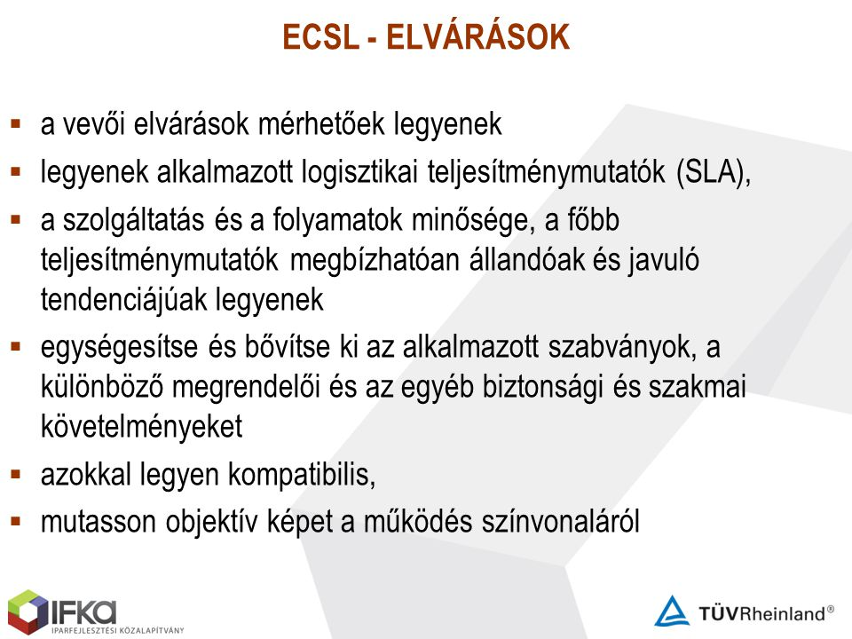 ECSL - ELVÁRÁSOK a vevői elvárások mérhetőek legyenek