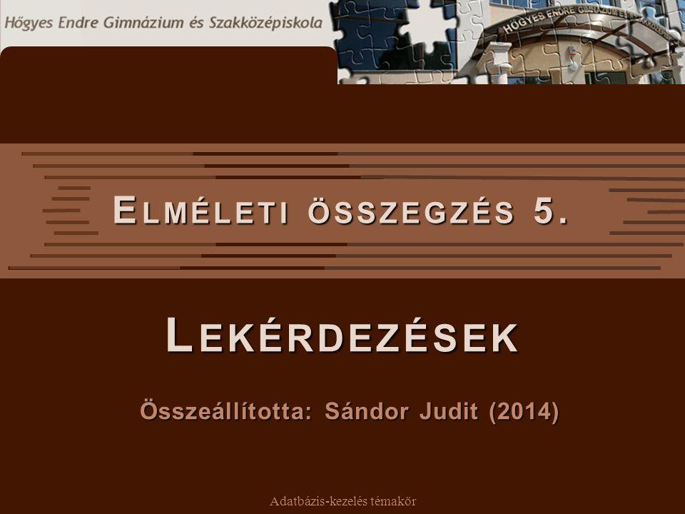 Összeállította: Sándor Judit (2014)