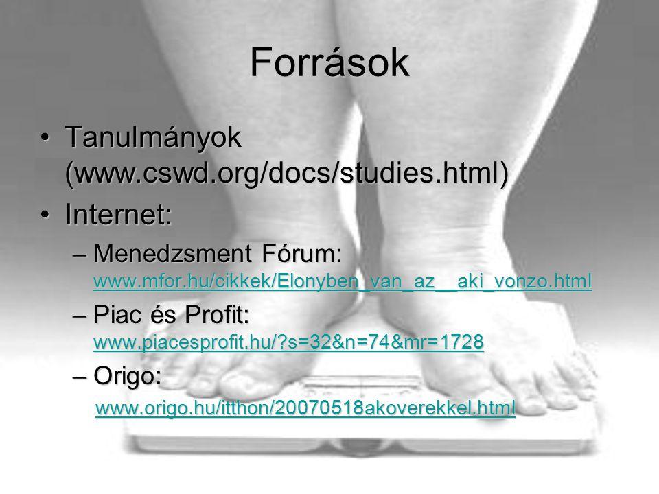 Források Tanulmányok (www.cswd.org/docs/studies.html) Internet: