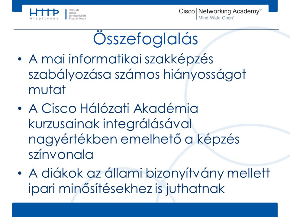 Összefoglalás A mai informatikai szakképzés szabályozása számos hiányosságot mutat.