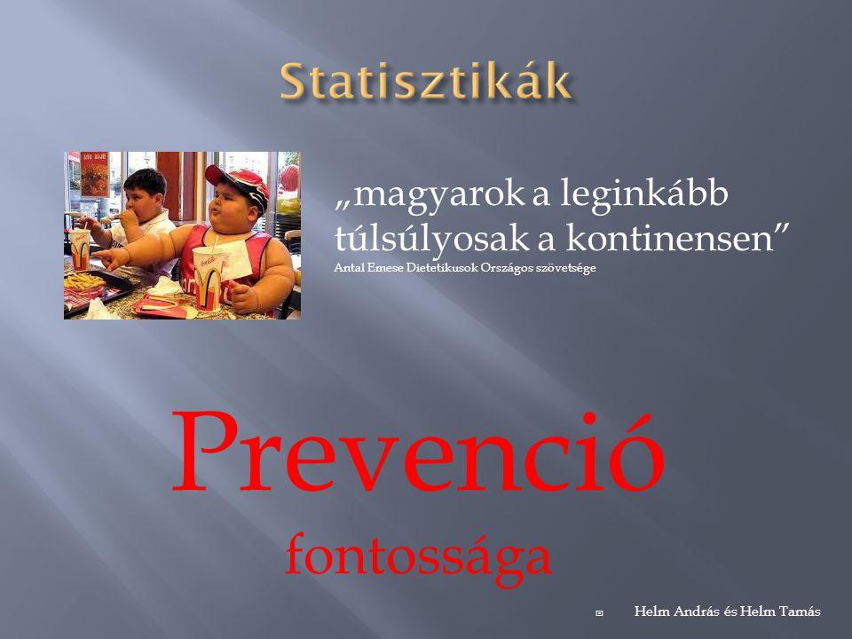 Prevenció fontossága Statisztikák