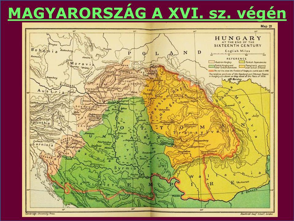 MAGYARORSZÁG A XVI. sz. végén