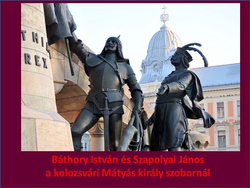 Báthory István és Szapolyai János a kolozsvári Mátyás király szobornál