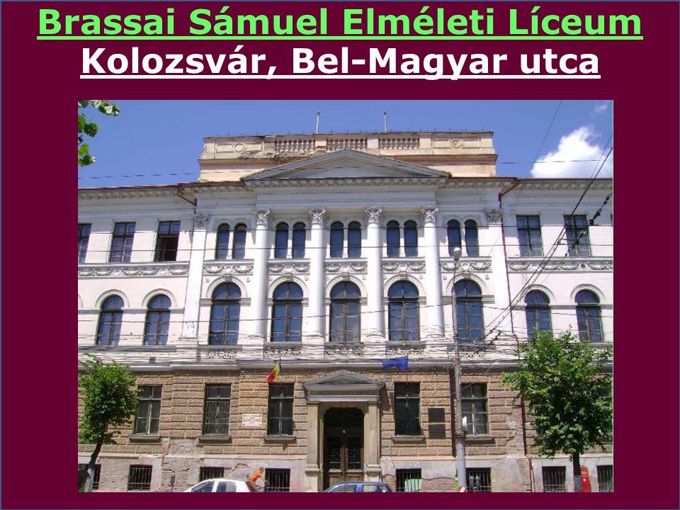 Brassai Sámuel Elméleti Líceum Kolozsvár, Bel-Magyar utca