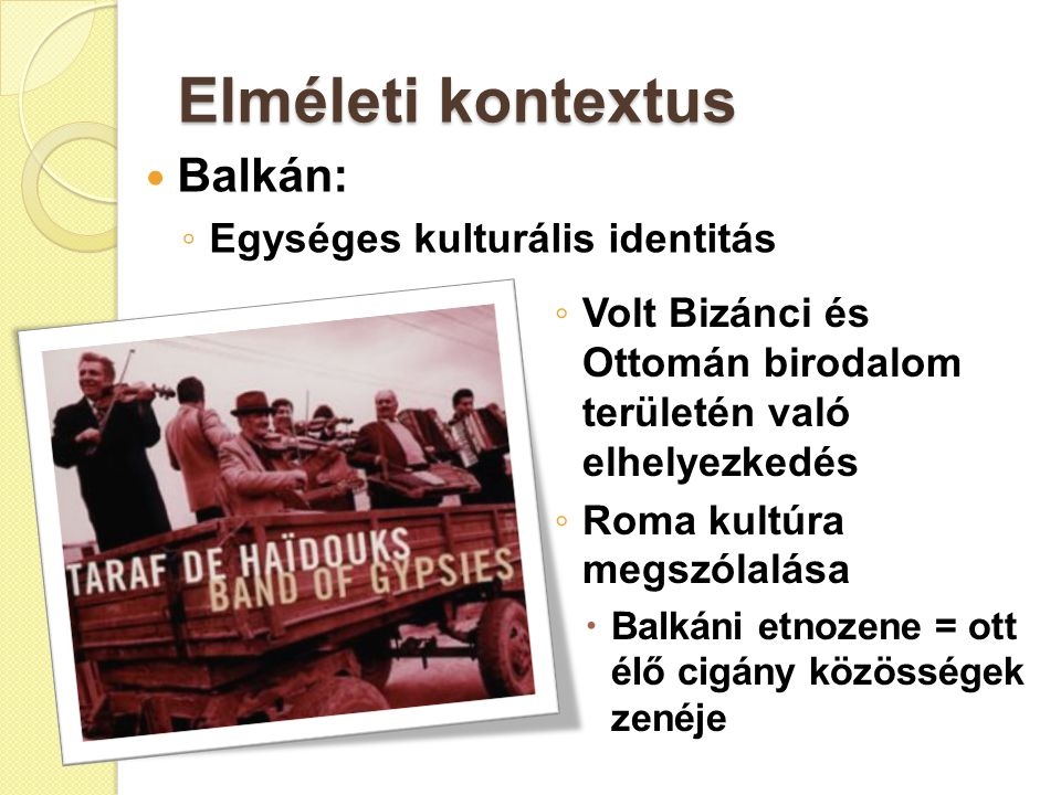 Elméleti kontextus Balkán: Egységes kulturális identitás