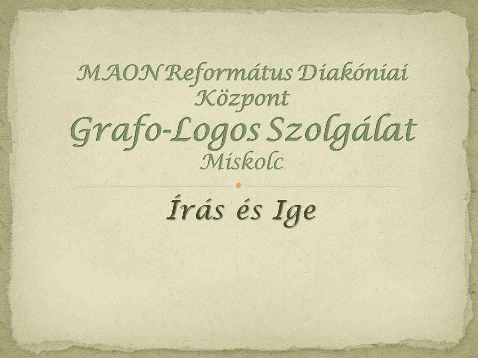 MAON Református Diakóniai Központ Grafo-Logos Szolgálat Miskolc