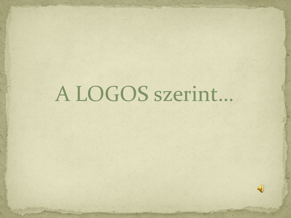 A LOGOS szerint…