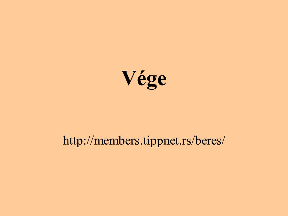 Vége http://members.tippnet.rs/beres/