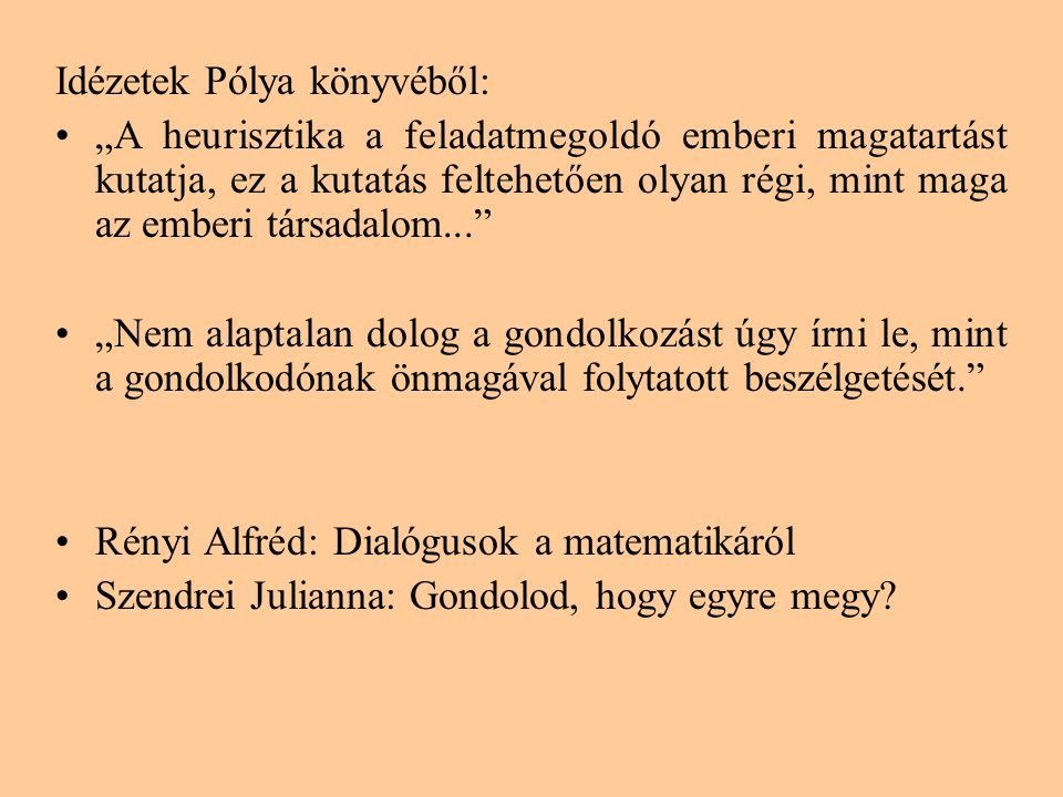 Idézetek Pólya könyvéből: