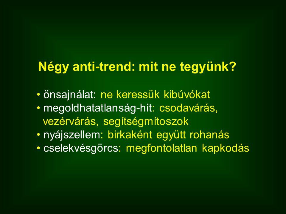 Négy anti-trend: mit ne tegyünk