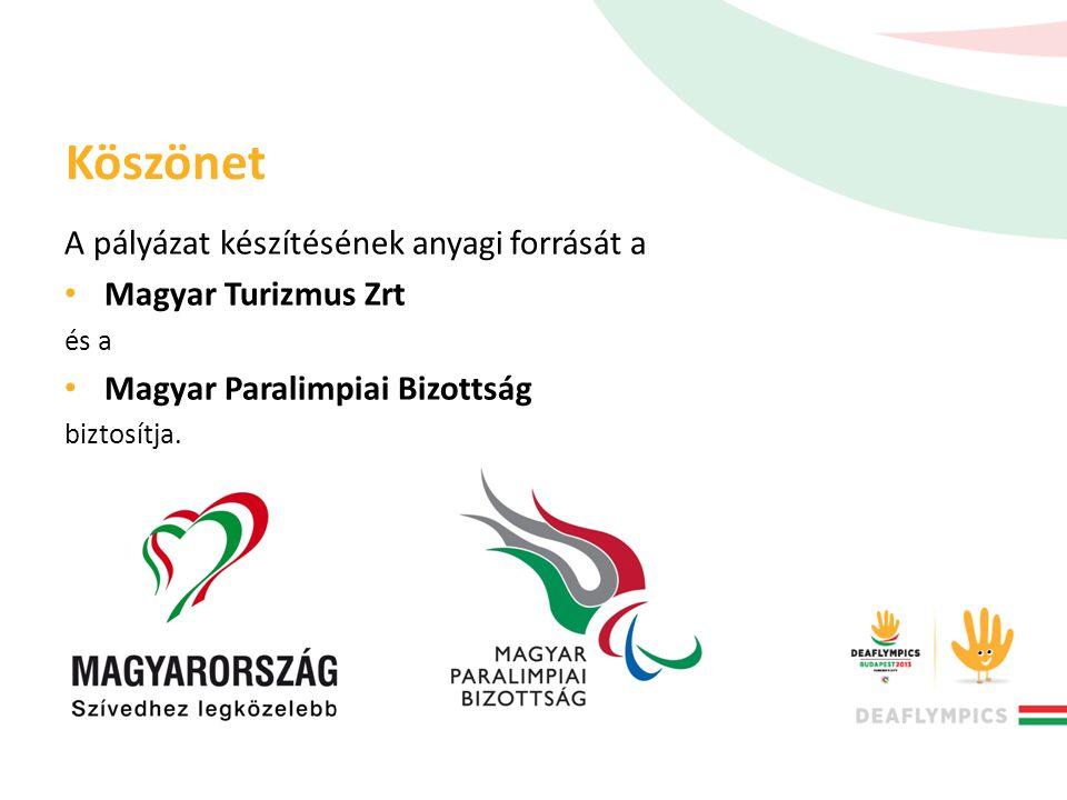 Köszönet A pályázat készítésének anyagi forrását a Magyar Turizmus Zrt