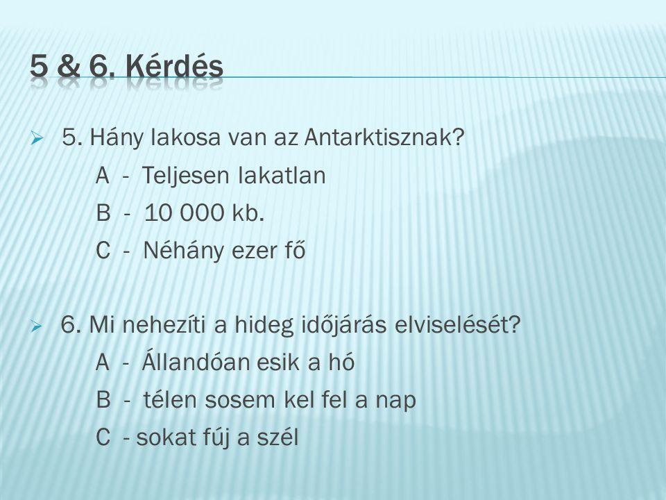5 & 6. Kérdés 5. Hány lakosa van az Antarktisznak