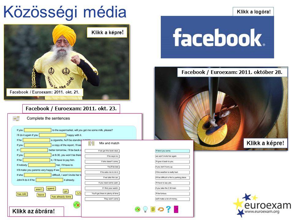 Közösségi média Klikk a képre! Klikk az ábrára! Klikk a logóra!