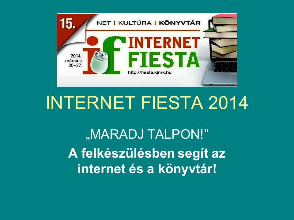 """""""MARADJ TALPON! A felkészülésben segít az internet és a könyvtár!"""