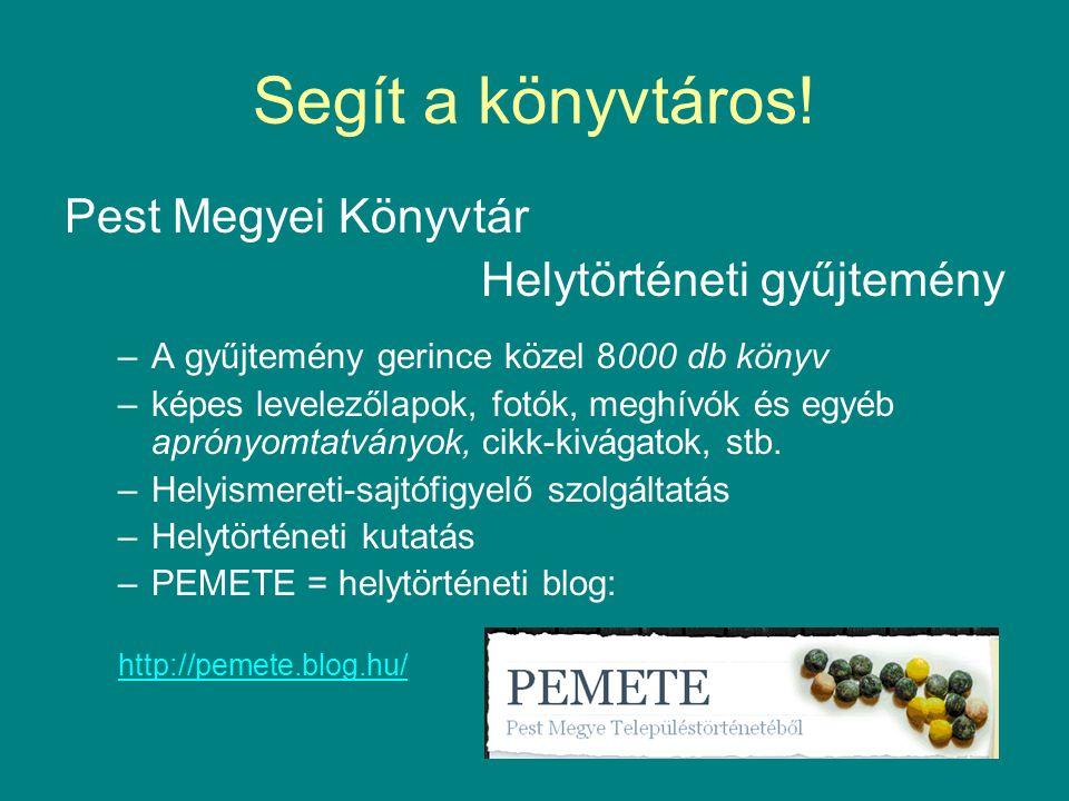 Segít a könyvtáros! Pest Megyei Könyvtár Helytörténeti gyűjtemény