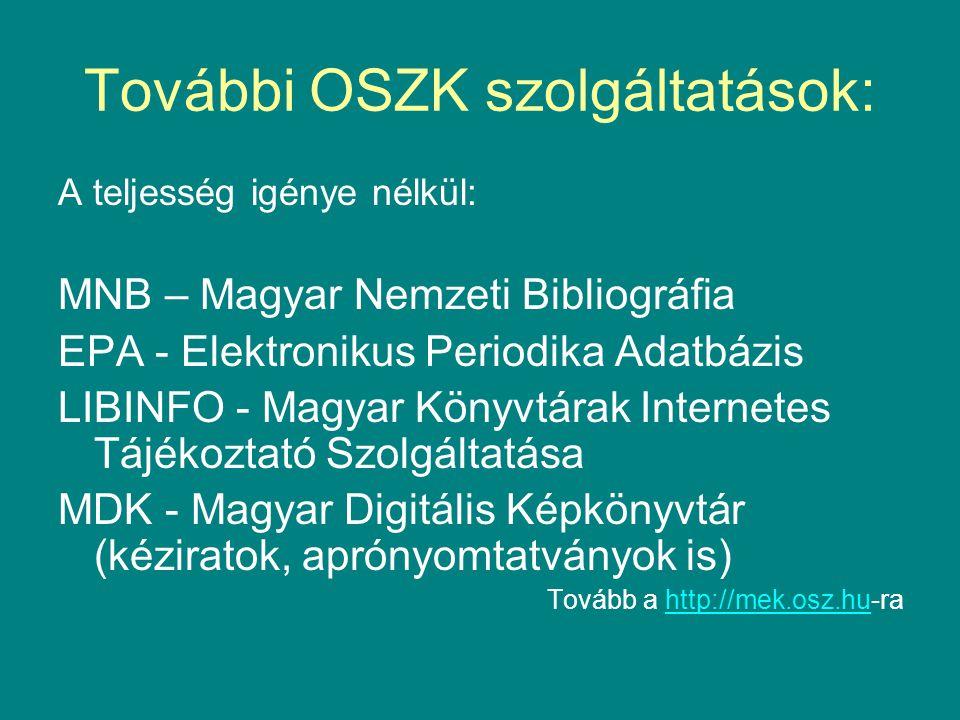 További OSZK szolgáltatások: