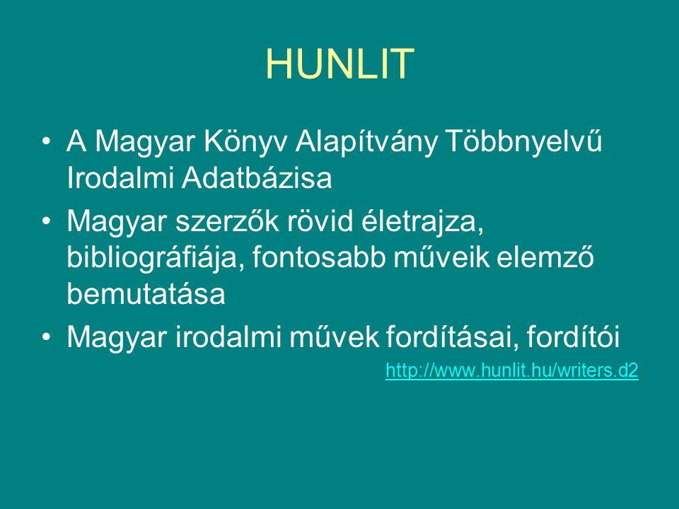 HUNLIT A Magyar Könyv Alapítvány Többnyelvű Irodalmi Adatbázisa