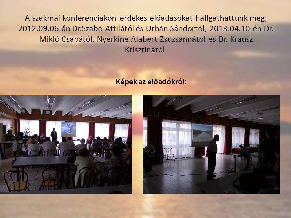 A szakmai konferenciákon érdekes előadásokat hallgathattunk meg, 2012