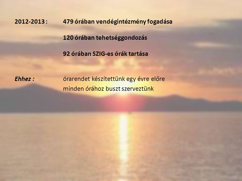 2012-2013 :. 479 órában vendégintézmény fogadása