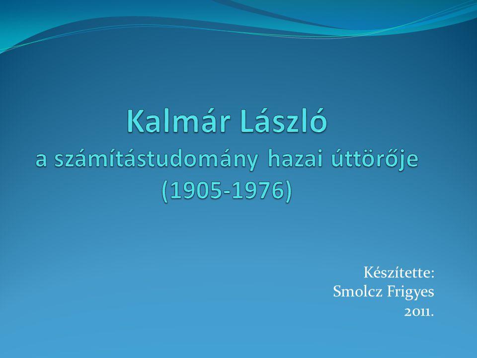 Kalmár László a számítástudomány hazai úttörője (1905-1976)