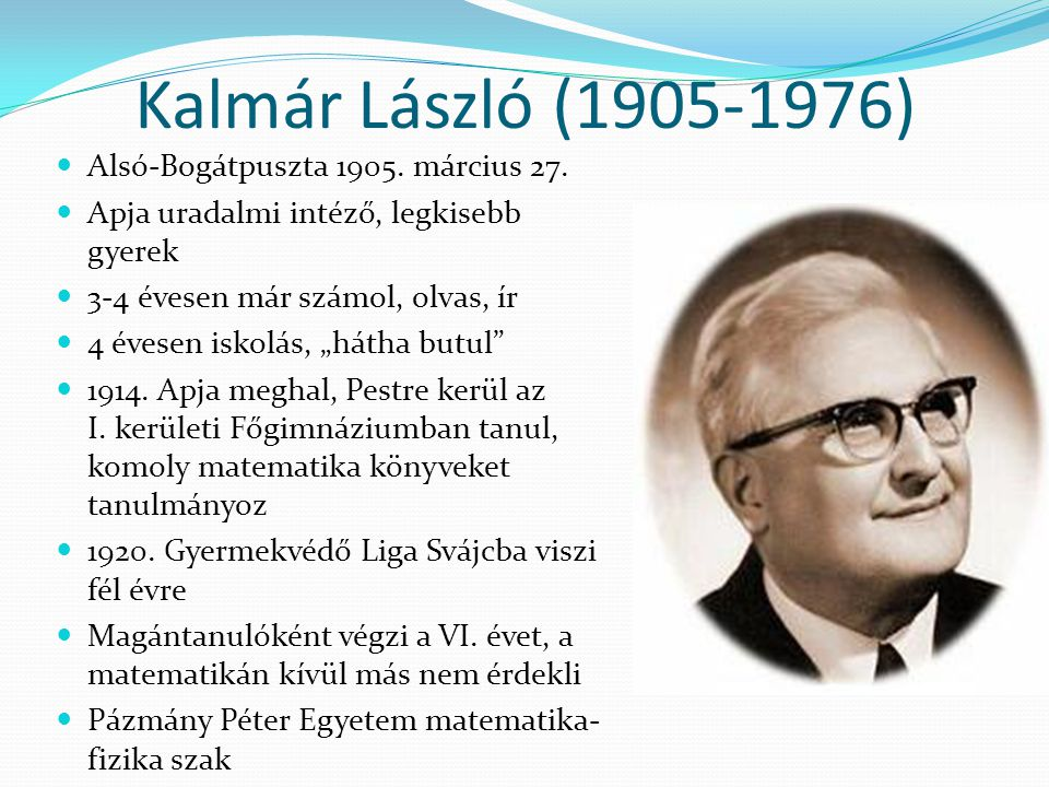 Kalmár László (1905-1976) Alsó-Bogátpuszta 1905. március 27.