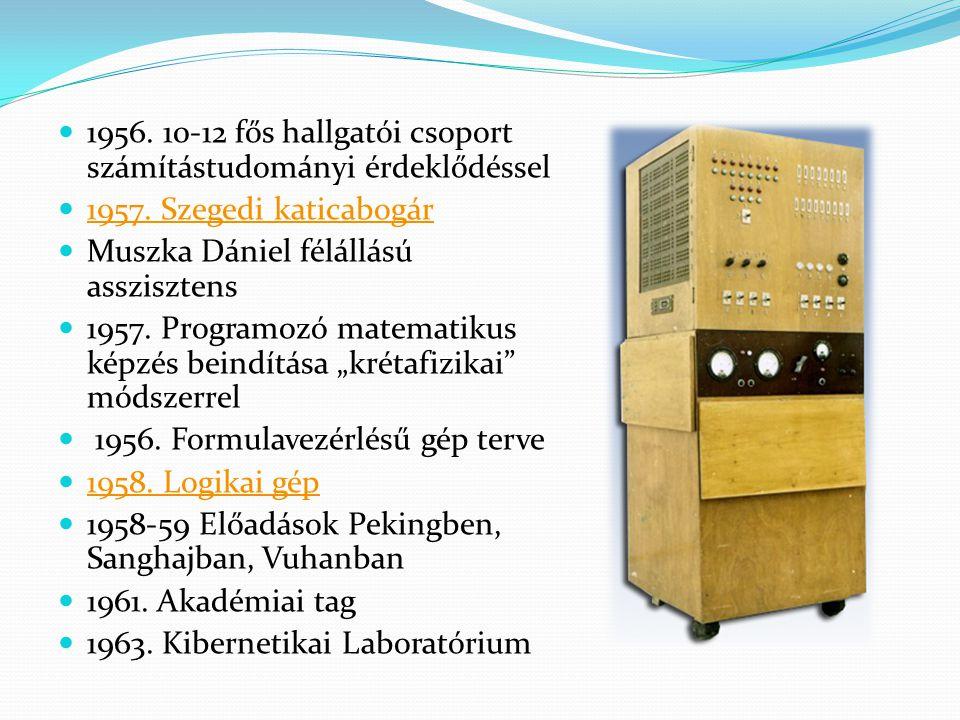 1956. 10-12 fős hallgatói csoport számítástudományi érdeklődéssel