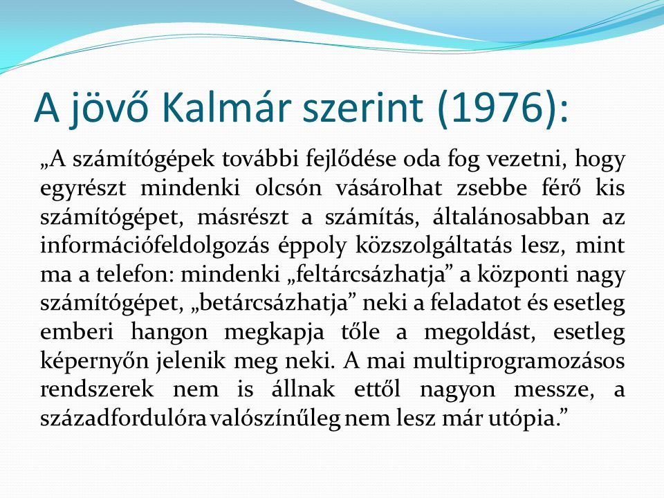 A jövő Kalmár szerint (1976):